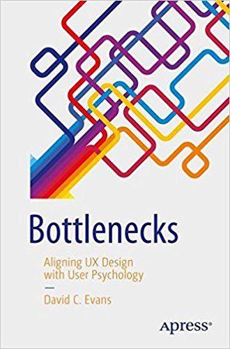 Bottlenecks- Aligning UX Design with User Psychology