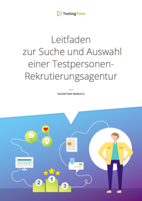 Leitfaden: Suche und Auswahl einer Testpersonen-Rekrutierungsagentur