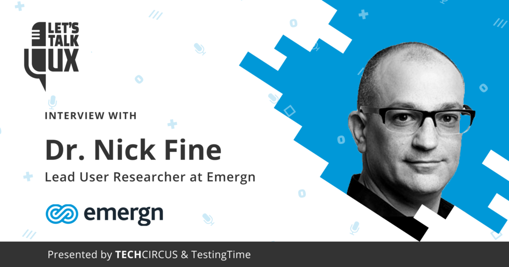 Let's talk UX #6 with Dr. Nick Fine, Lead User Researcher